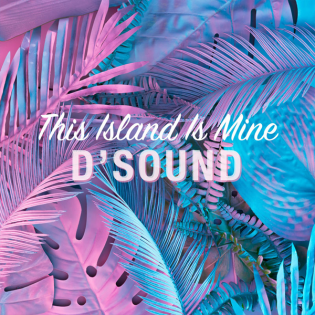 D'Sound - This Island Is Mine