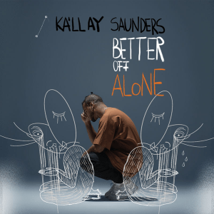 Kállay Saunders - Better Of Alone