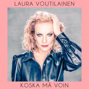 Laura Voutilainen - Koska mä voin