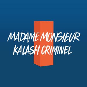 Madame Monsieur feat. Kalash Criminel - Comme si j'avais mille ans