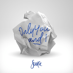 SuRie - Only You and I