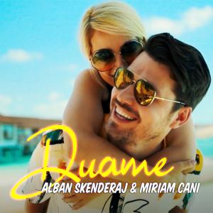Alban Skenderaj & Miriam Cani - Duamë