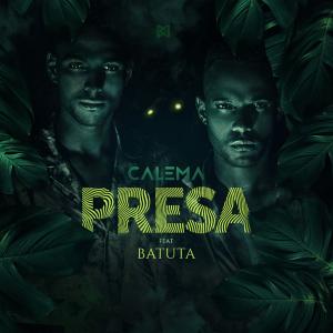 Calema Feat. Batuta - Presa