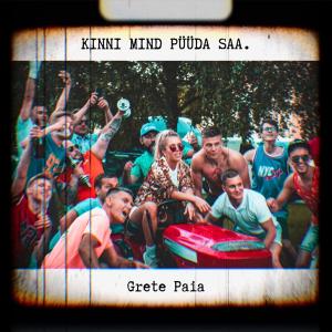Grete Paia - Kinni Mind Püüda Saa