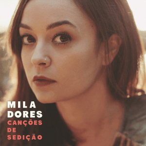 Mila Dores - Canções de Sedição