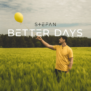 STEFAN - Better Days