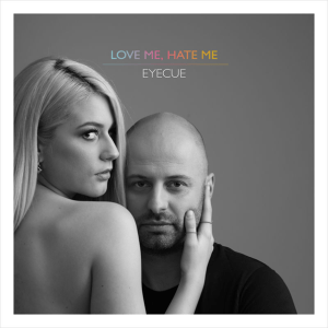 Eye Cue - Love Me, Hate Me