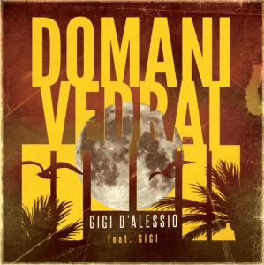 Gigi D'Alessio Feat. Gigi - Domani vedrai