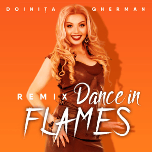 Doinita Gherman - Dance In Flames (Remix)