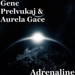 Genc Prelvukaj & Aurela Gace - Adrenaline