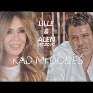 LIDIJA BACIC LILLE feat. ALEN VITASOVIC - KAD MI DOĐEŠ