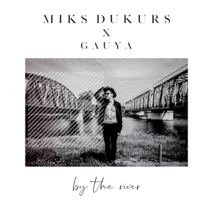 Miks Dukurs - By the River
