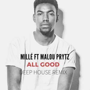 Millé Feat. Malou Prytz - All Good Remix
