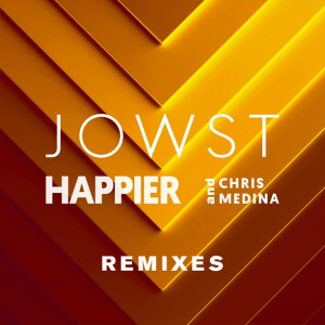 JOWST and Chris Medina - Happier (Remixes EP)