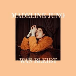 Madeline Juno - Was bleibt