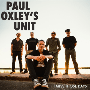 Paul Oxley's Unit - I Miss Those Days