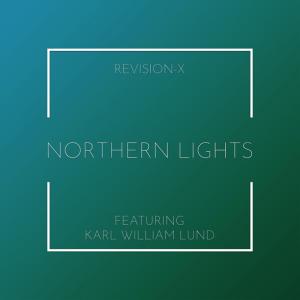 Revision-X feat. Karl William Lund - Northern Lights
