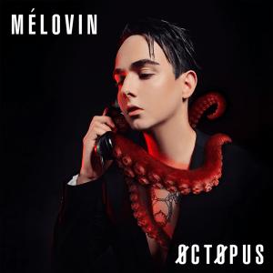 MÉLOVIN - Octopus