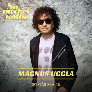 Magnus Uggla - Det går bra nu