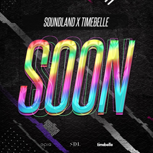 Soundland feat. Timebelle - Soon