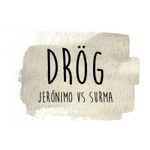 Surma and Jeronimo - Drög
