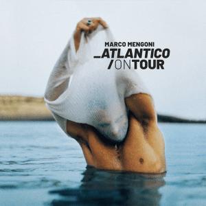 marco mengoni - AtlanticoOn Tour (Full Album)