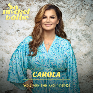 Carola - You Are the Beginning (Sweden 1983 + 1991 + 2006 + NF Melodifestivalen 1990 + 2008)