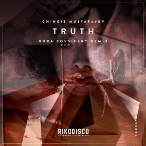 Chingiz Mustafayev - Truth (Bora Borsiczky Remix)