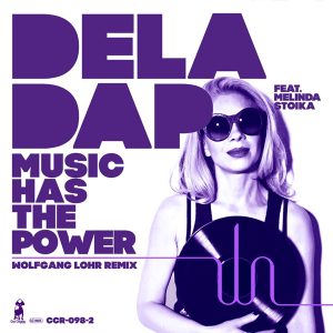 Deladap and Melinda Stoika - Music Has the Power (Wolfgang Lohr Remix Radio Edit) (Austria NF, 2012)