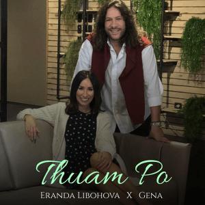 Eranda Libohova & GENA - THUAM' PO