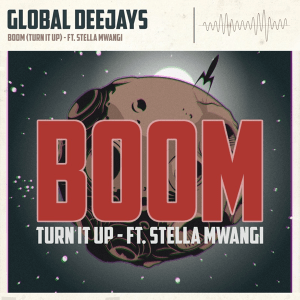 Stella Mwangi and Global Deejays - Boom (Turn It Up) (Norway 2011 + NF MGP 2018)