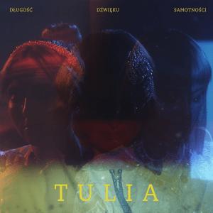 Tulia - Długość Dźwięku Samotności (Poland 2019)