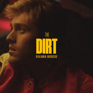 Benjamin Ingrosso - The Dirt