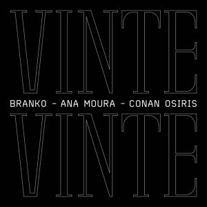 Branko & Ana Moura & Conan Osiris - Vinte Vinte (Portugal 2019)
