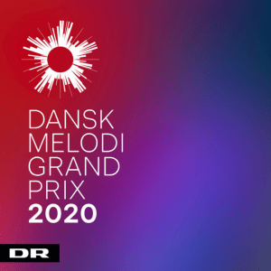 Dansk Melodi Grand Prix 2020 - Finalists Eurovision