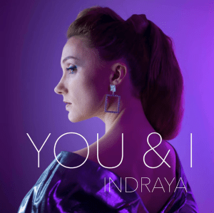 Indraya - You & I (Single Release)