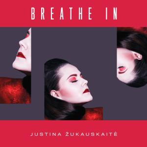 Justina Žukauskaitė - Breathe In