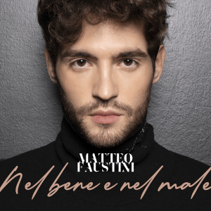 Matteo Faustini - Nel bene e nel male