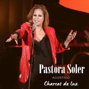 Pastora Soler - Charcos de luz (Acústico)