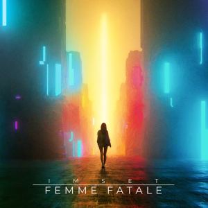 Imset – Femme Fatale