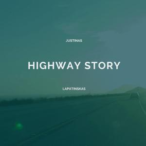 Justinas Lapatinskas - Highway Story