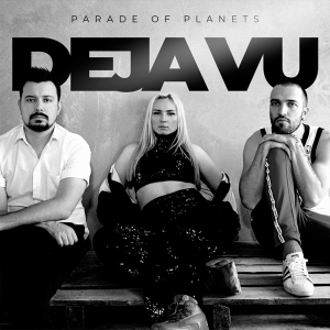 Parade of Planets - Deja Vu (Radio Edit) (Belarus NF, Евровидение 2020)