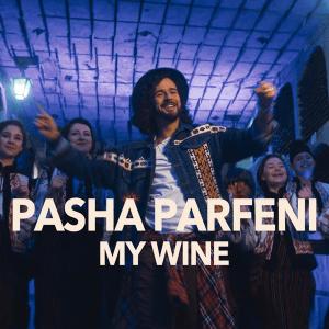 Pasha Parfeni - My Wine