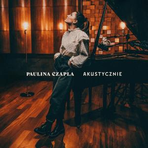 Paulina Czapla - Akustycznie (EP) (Poland NF, Szansa Na Sukces 2020)