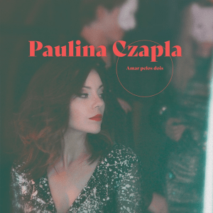 Paulina Czapla - Amar pelos dois