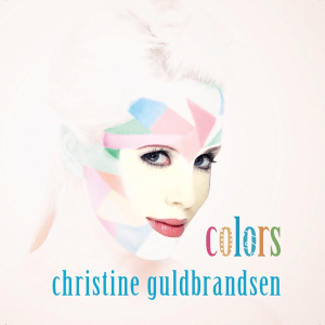 Christine Guldbrandsen - Colors (Full Album)