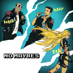 Era Istrefi ft. Arash & Ilkay Sencan - No Maybes