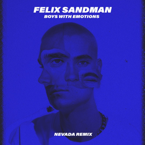 Felix Sandman - BOYS WITH EMOTIONS (Nevada Remix)