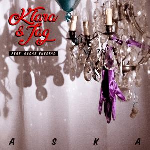 Klara & Jag feat. Oscar Enestad - Aska