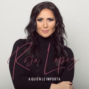 Rosa López - A Quién Le Importa